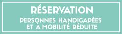 Accéder à la réservation Personnes handicapées et à mobilité réduite